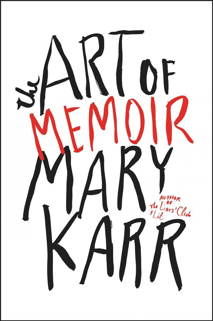 Mary Karr on The Art of Memoir