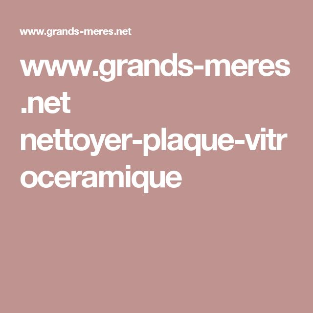 www.grands-meres.net nettoyer-plaque-vitroceramique