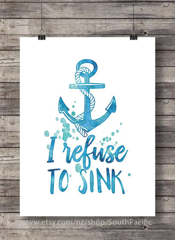 "I refuse to sink""  print  - Printable nautical coastal ocean theme decor wall art printable  - digital print"