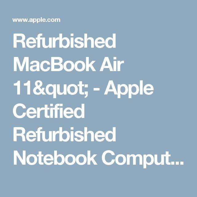"""Refurbished MacBook Air 11"""" - Apple Certified Refurbished Notebook Computers - Apple"""