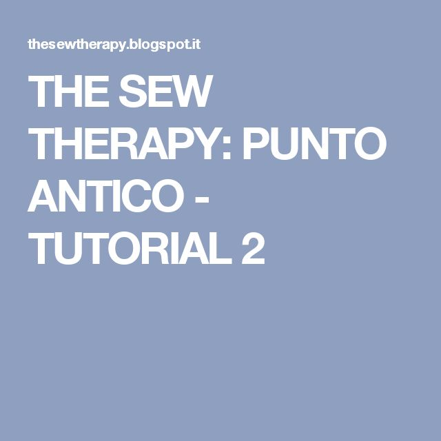 THE SEW THERAPY: PUNTO ANTICO - TUTORIAL 2