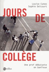 Jours de collège. Une prof débutante en banlieue / Sophie Delcourt http://hip.univ-orleans.fr/ipac20/ipac.jsp?session=14FP401105R63.2267&profile=scd&source=~!la_source&view=subscriptionsummary&uri=full=3100001~!482366~!1&ri=4&aspect=subtab48&menu=search&ipp=25&spp=20&staffonly=&term=Jours+de+coll%C3%A8ge&index=.GK&uindex=&aspect=subtab48&menu=search&ri=4