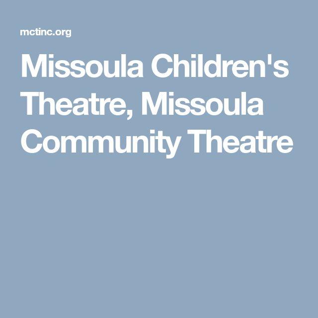 Missoula Children's Theatre, Missoula Community Theatre