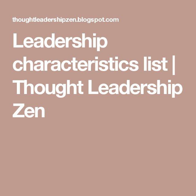 Leadership characteristics list   Thought Leadership Zen