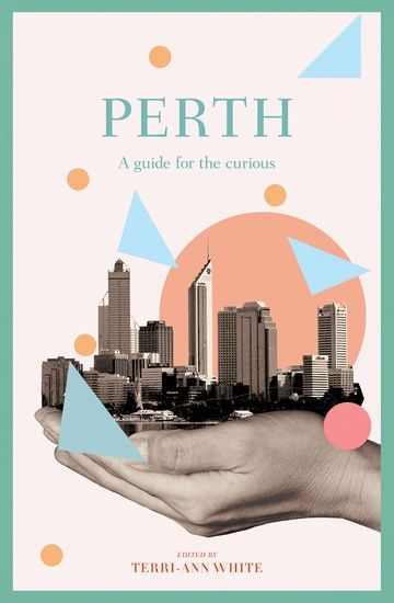 Boffins Books and the City of Perth Library are excited to launch, PERTH - A guide for the curious.