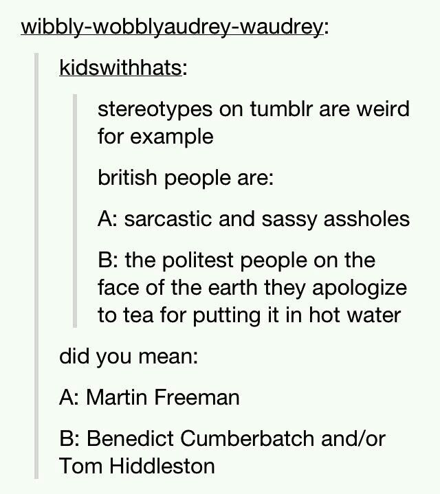 Did you mean: A) Loki and/or Sherlock B) Tom Hiddleston and/or Benedict Cumberbatch