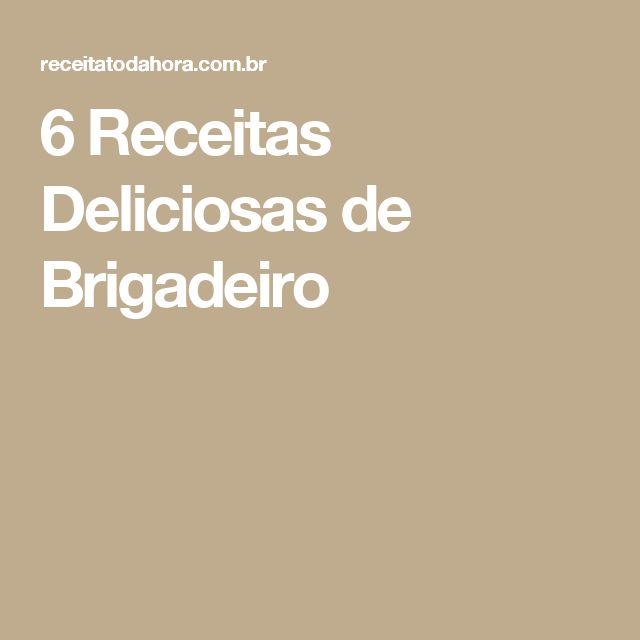 6 Receitas Deliciosas de Brigadeiro