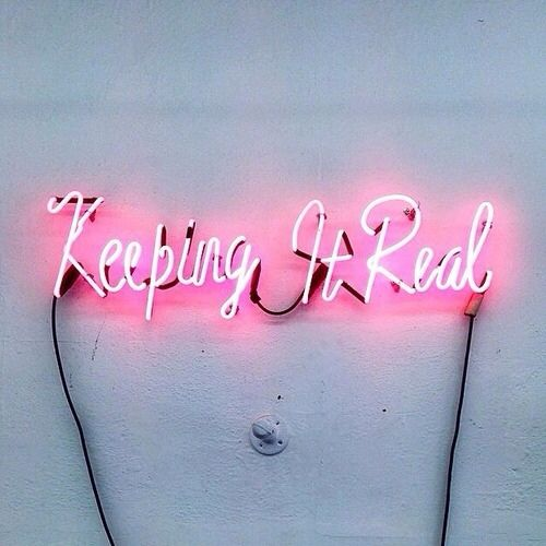 keeping it real | #wordstoliveby