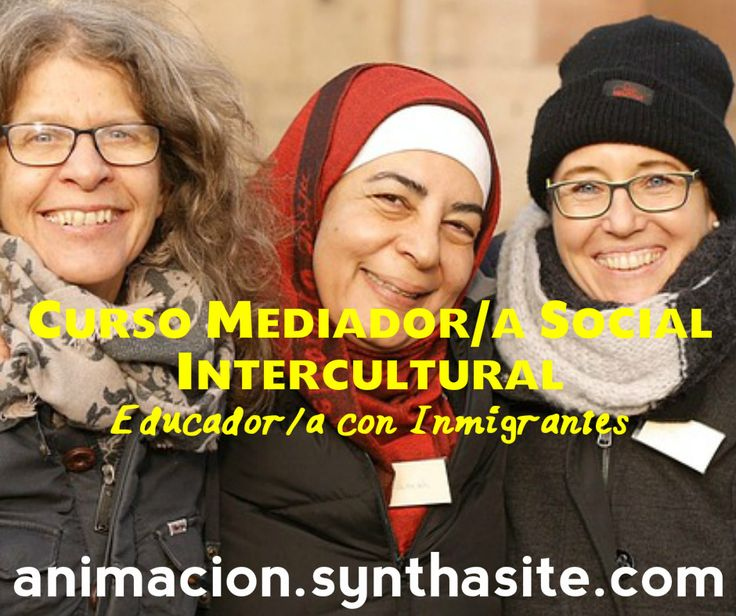 Curso Mediador Intercultural. Formacion a distancia para integradores sociales, animadores socioculturales, educadores sociales...
