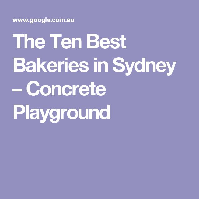 The Ten Best Bakeries in Sydney – Concrete Playground