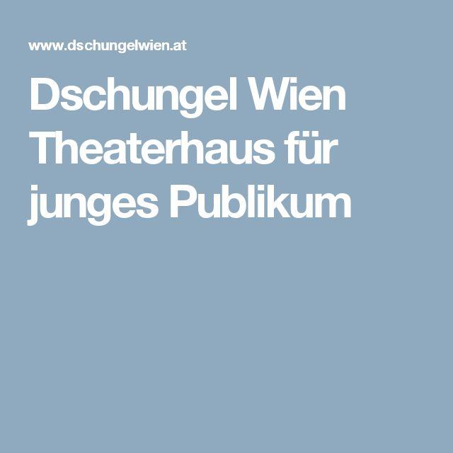 Dschungel Wien Theaterhaus für junges Publikum