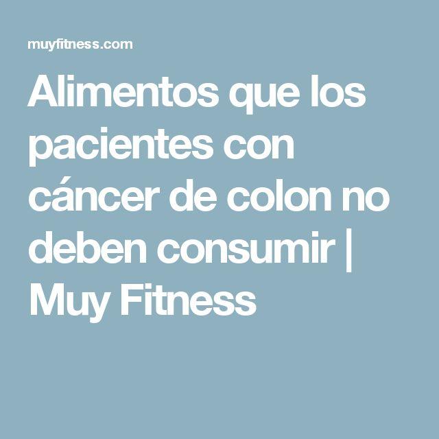 Alimentos que los pacientes con cáncer de colon no deben consumir | Muy Fitness