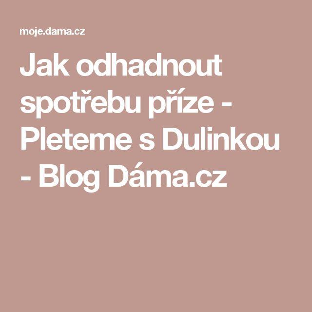 Jak odhadnout spotřebu příze - Pleteme s Dulinkou - Blog Dáma.cz