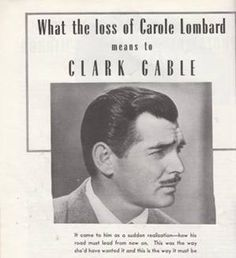 What the Loss of Carole Lombard Means to Clark Gable By Ruth Waterbury Photoplay magazine, April 1942