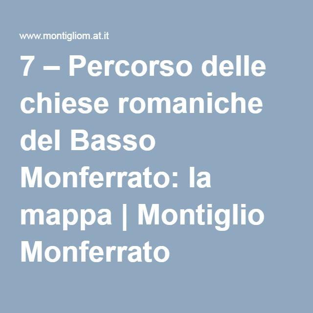 7 – Percorso delle chiese romaniche del Basso Monferrato: la mappa | Montiglio Monferrato