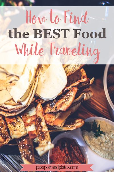 Finding good eats while traveling is arguably one of the most challenging and potentially rewarding aspects of travel. Click to read how to find the best food while traveling to make sure you don't find yourself eating subpar and overpriced touristy food! | http://passportandplates.com