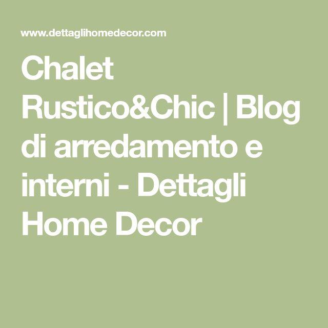 Chalet Rustico&Chic | Blog di arredamento e interni - Dettagli Home Decor