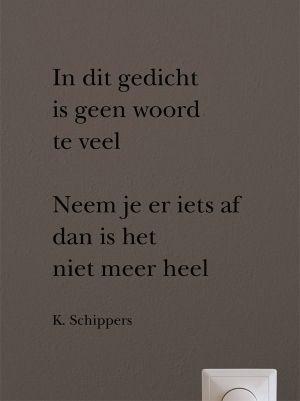 Aan de muur - Muurgedichten - Muurgedicht In dit gedicht K. Schippers