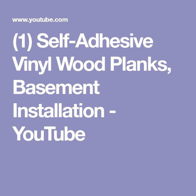 (1) Self-Adhesive Vinyl Wood Planks, Basement Installation - YouTube