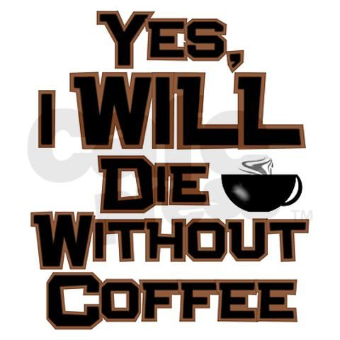 true story: Coff Mugs, Things Coff, Coff Shops, Java Junkie, Coff Cups, I Will, Coff Addiction, Coffee Mugs, True Stories