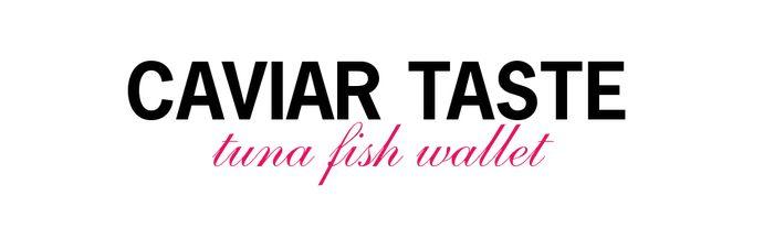 Caviar Taste, Tuna Fish Wallet.