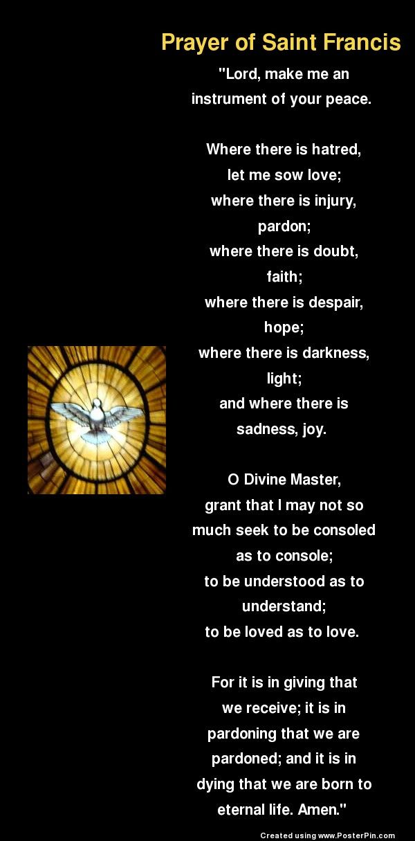 Prayer of Saint Francis of Assisi-- one of my favorite prayers.