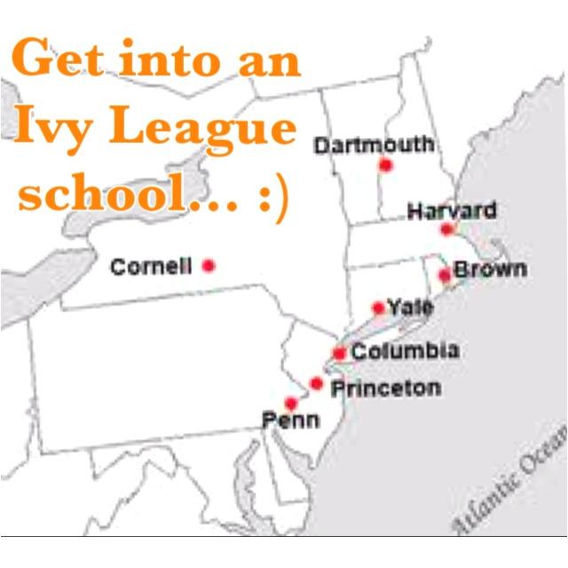 Bucket List #1: Get into an Ivy League school...