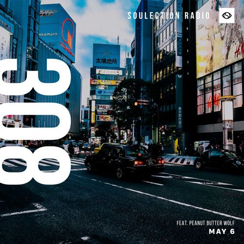 Soulection Radio Show #308 ft. Peanut Butter Wolf (Stones Throw) by SOULECTION on SoundCloud