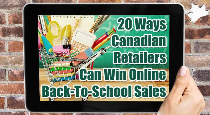 20 Ways Canadian Online Retailers Can Win Back-To-School Sales