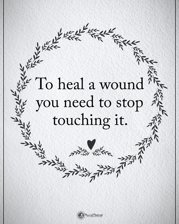 """11.5k Likes, 75 Comments - Positive + Motivational Quotes (@powerofpositivity) on Instagram: """"Double TAP if you agree. To heal a wound you need to stop touching it. #powerofpositivity"""""""