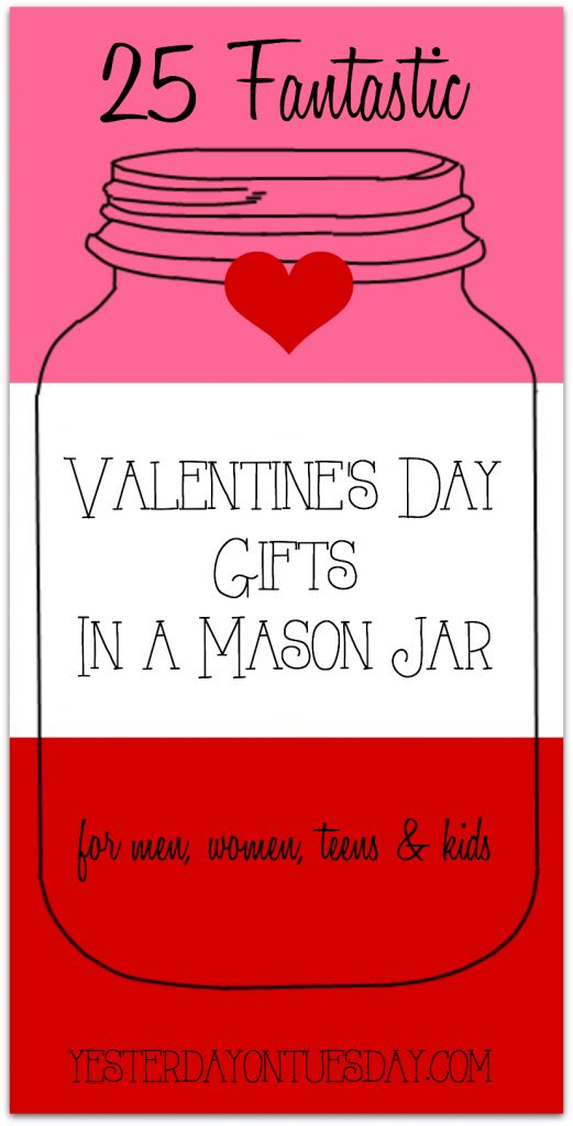 25 Fantastic Valentines Day Gifts In A Mason Jar Wonderful Ideas For Men Women