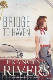 Book #1 Bridge to Haven by Francine Rivers