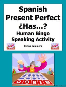 Spanish Present Perfect ¿Has...? Human Bingo Game Speaking Activity by Sue Summers