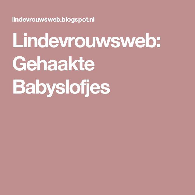 Lindevrouwsweb: Gehaakte Babyslofjes