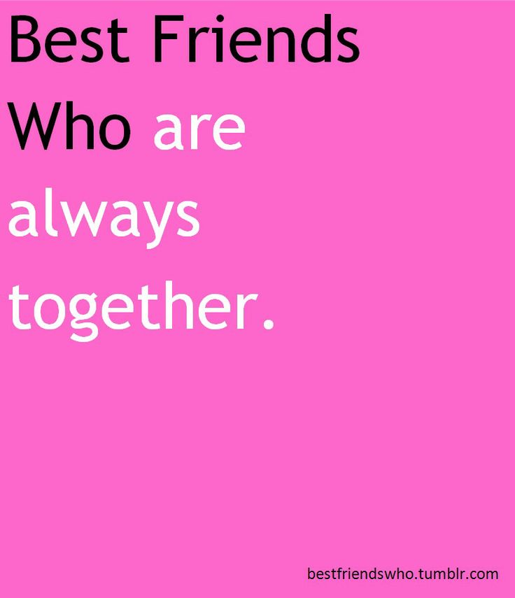 386 best Best Friends images on Pinterest | Best friends, Quote ...