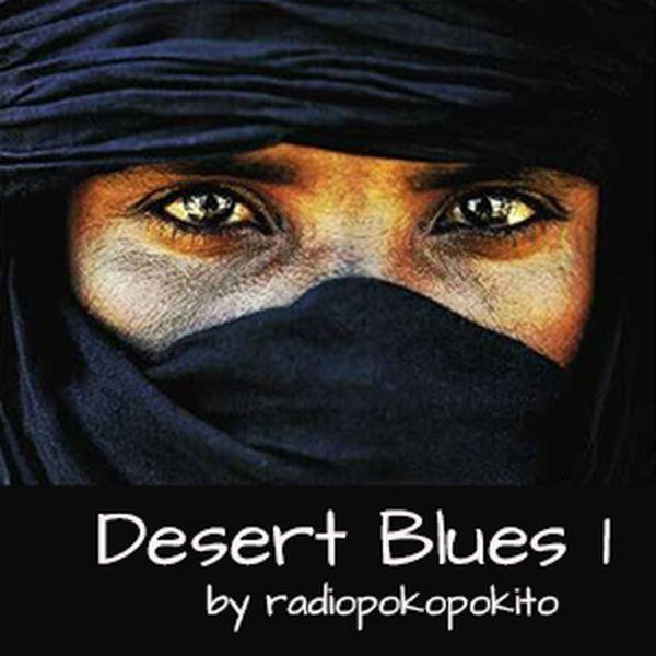 "Check out ""Desert Blues 1"" by radio poko pokito on Mixcloud"