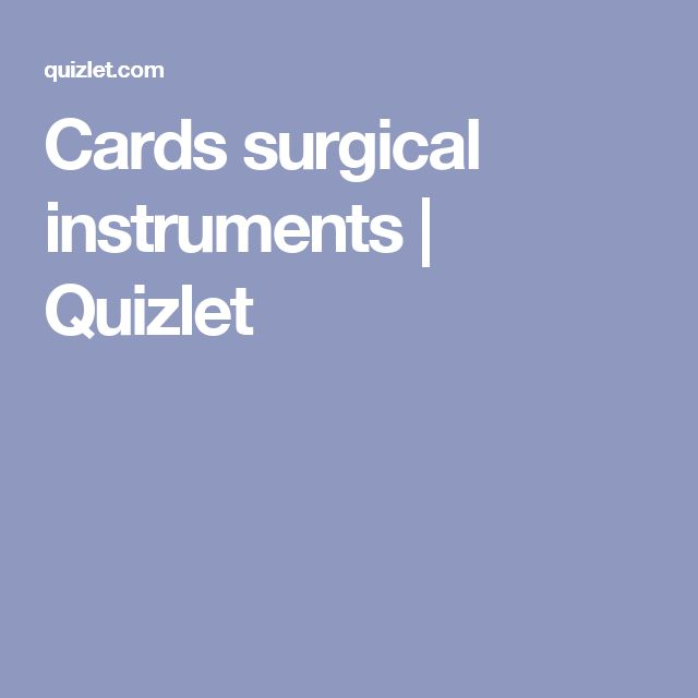 Cards surgical instruments | Quizlet
