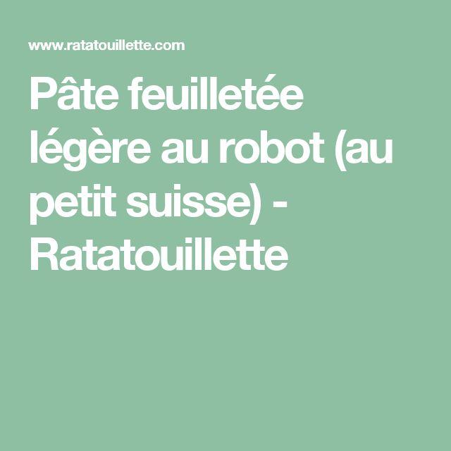 Pâte feuilletée légère au robot (au petit suisse) - Ratatouillette
