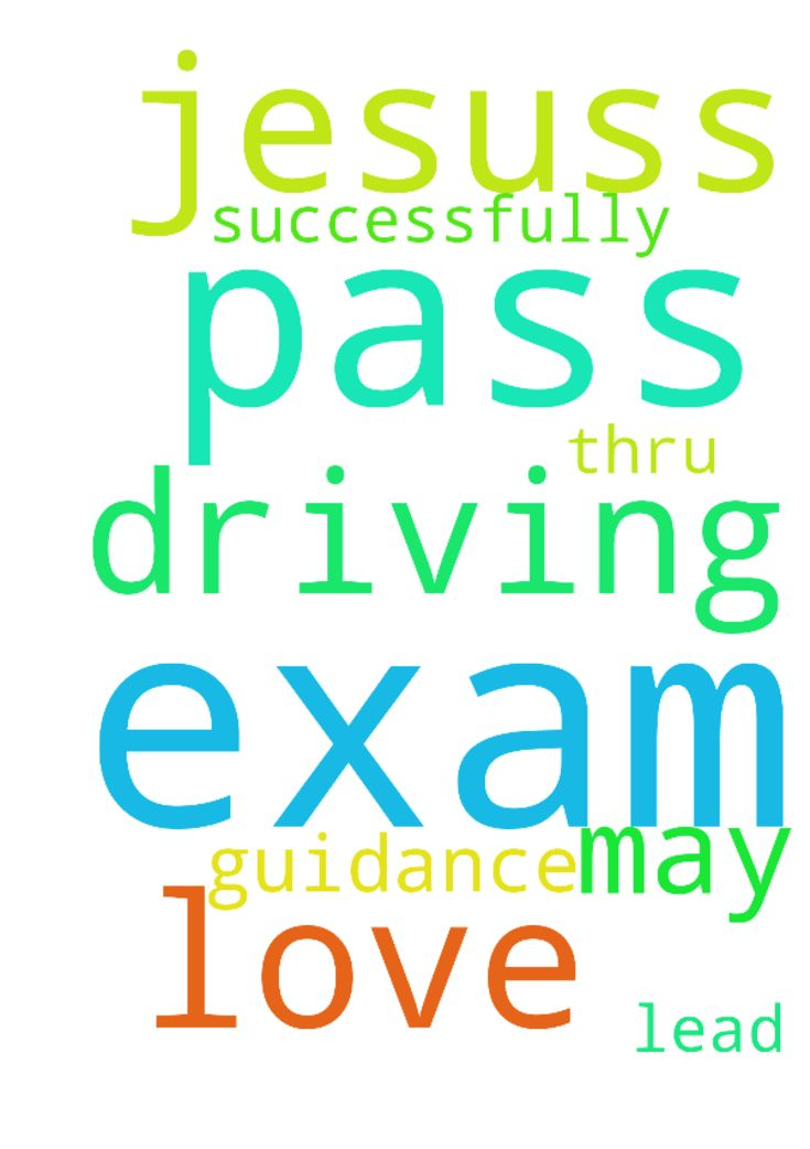 Pass my exam -  Please pray for so that I pass my driving exam on 24 may 2017. I also pray for Gods guidance and Jesuss love to lead me thru the exam successfully. Amen  Posted at: https://prayerrequest.com/t/F9f #pray #prayer #request #prayerrequest