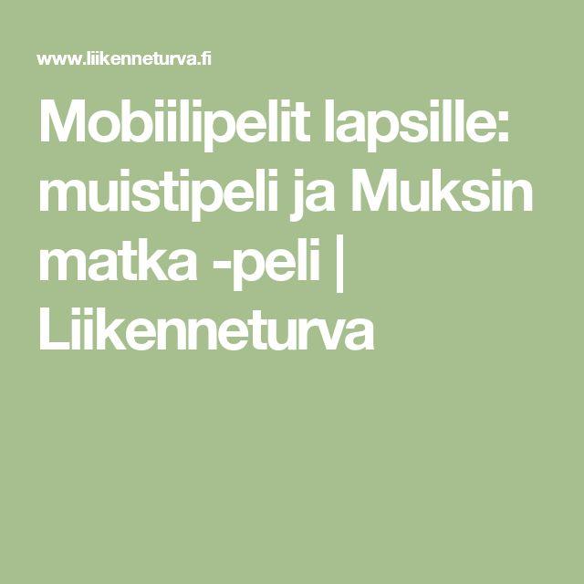 Mobiilipelit lapsille: muistipeli ja Muksin matka -peli | Liikenneturva