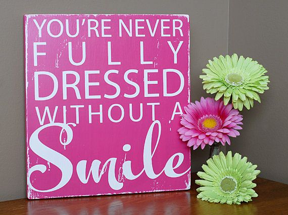 Your Never Fully Dressed Without a Smile!!