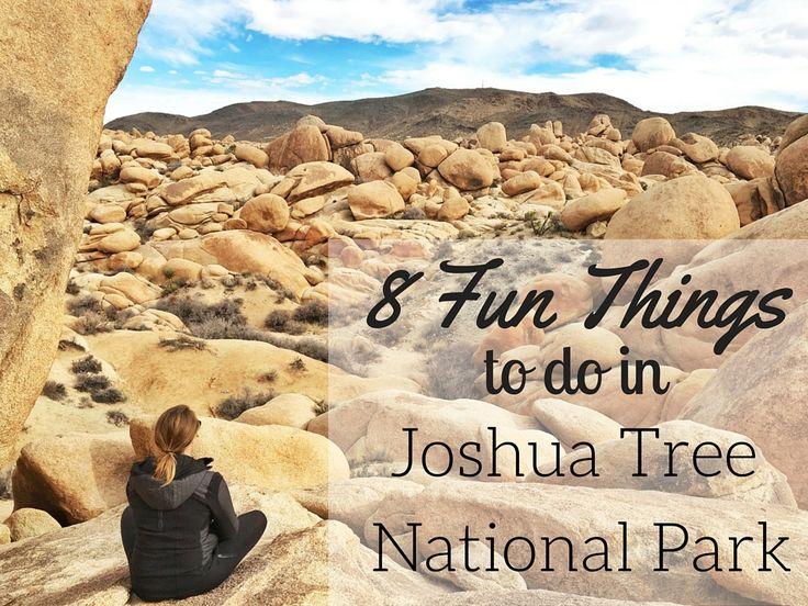 8 Fun Things to do in Joshua Tree National Park #JoshuaTree