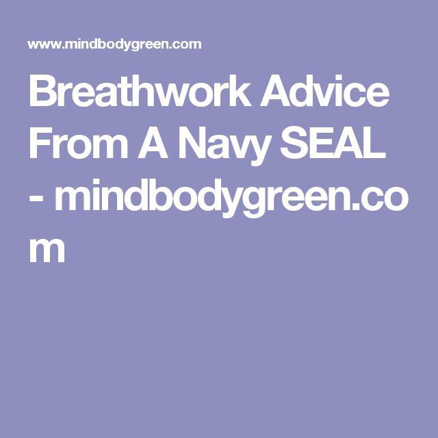 Breathwork Advice From A Navy SEAL - mindbodygreen.com