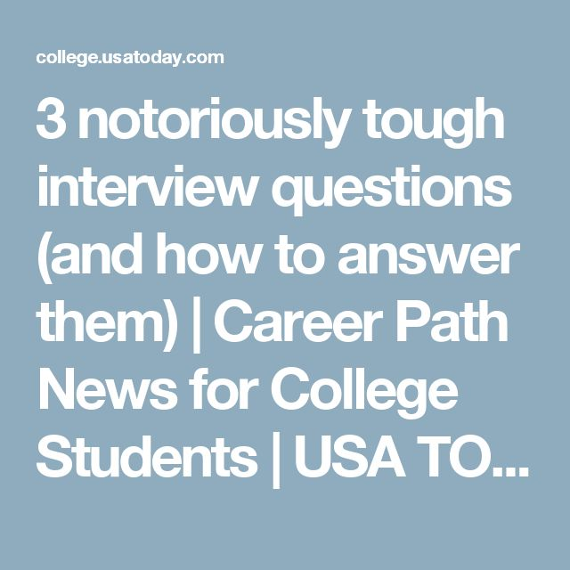 3 notoriously tough interview questions  and how to answer