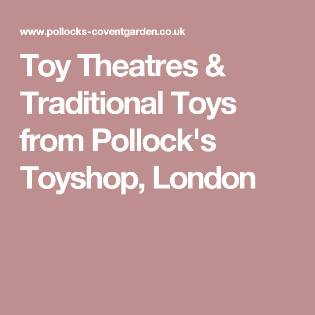Toy Theatres & Traditional Toys from Pollock's Toyshop, London