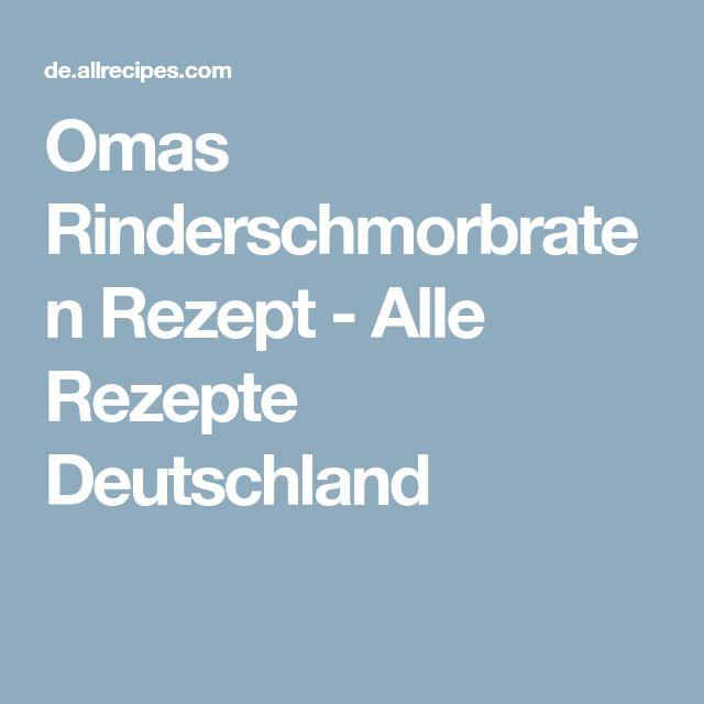 Omas Rinderschmorbraten Rezept - Alle Rezepte Deutschland