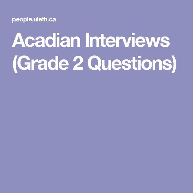 Acadian Interviews (Grade 2 Questions)