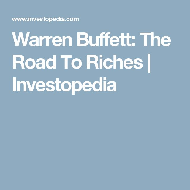 Warren Buffett: The Road To Riches | Investopedia