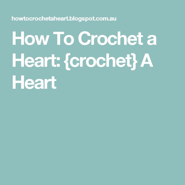 How To Crochet a Heart: {crochet} A Heart