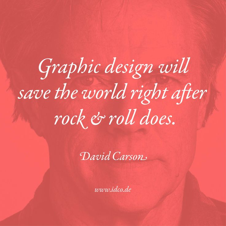 #Graphicdesign will #savetheworld right after rock & roll does. #DavidCarson #idco www.idco.de